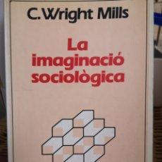 Libros de segunda mano: C. WRIGHT MILLS. LA IMAGINACIÓ SOCIOLÒGICA. TRAD. JOAN ESTRUCH. HERDER, 1A ED. BARCELONA, 1987.. Lote 200642402