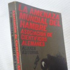 Libros de segunda mano: LA AMENAZA MUNDIAL DEL HAMBRE, ALIANZA EDITORIAL , 1969, VER FOTOS. Lote 200825533