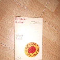 Libros de segunda mano: EL ESTADO NUCLEAR NUCLEAR NO GRACIAS - ROBERT JUNGK - CRITICA. Lote 201243546