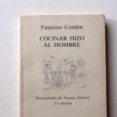 Libros de segunda mano: FAUSTINO CORDON : COCINAR HIZO AL HOMBRE- TUSQUETS. Lote 201928560