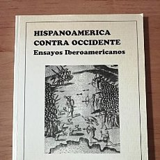 Libros de segunda mano: HISPANO-AMERICA CONTRA OCCIDENTE. AUTOR ALBERTO BUELA. Lote 202038336
