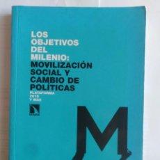 Libros de segunda mano: LOS OBJETIVOS DEL MILENIO : MOVILIZACIÓN SOCIAL Y CAMBIO DE POLÍTICAS - PLATAFORMA 2015 Y MÁS. Lote 202789655