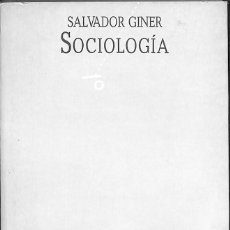 Libros de segunda mano: SOCIOLOGIA - SALVADOR GINER. Lote 203078660