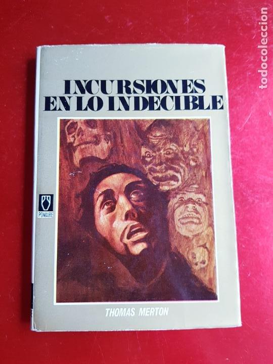 Libros de segunda mano: LIBRO-INCURSIONES EN LO INDECIBLE-THOMAS MERTON-1967-SOBRECUBIERTA-VER FOTOS - Foto 2 - 203091433