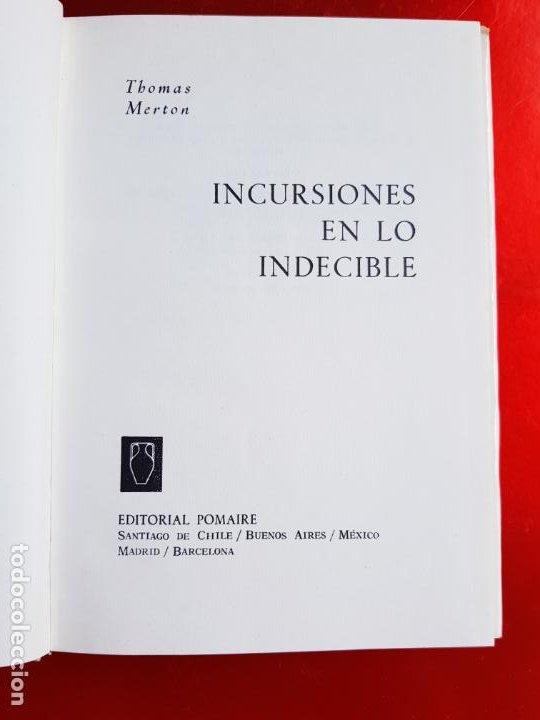 Libros de segunda mano: LIBRO-INCURSIONES EN LO INDECIBLE-THOMAS MERTON-1967-SOBRECUBIERTA-VER FOTOS - Foto 9 - 203091433