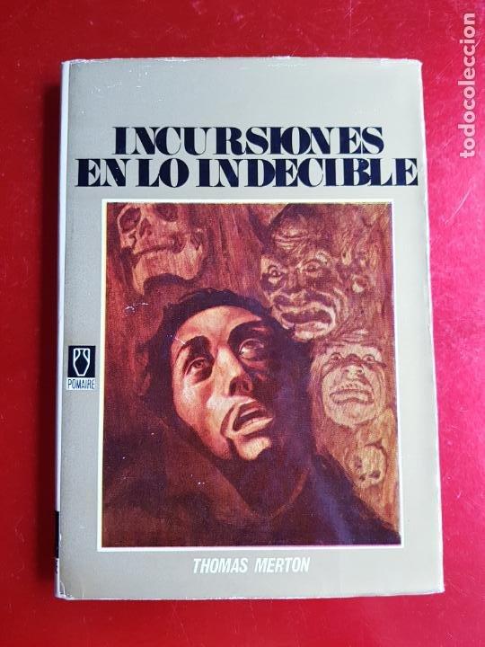 LIBRO-INCURSIONES EN LO INDECIBLE-THOMAS MERTON-1967-SOBRECUBIERTA-VER FOTOS (Libros de Segunda Mano - Pensamiento - Sociología)