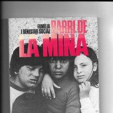 Libros de segunda mano: EL BARRI DE LA MINA. PROPOSTA DE TREBALL COMUNITARI. 1A. EDICIÓ 1988. Lote 203146500