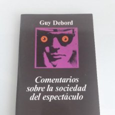 Libros de segunda mano: COMENTARIOS SOBRE LA SOCIEDAD DEL ESPECTÁCULO - GUY DEBORD - ARGUMENTOS Nº 112 - 1999. Lote 203373495