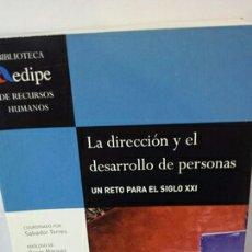 Libros de segunda mano: DIRECCIÓN Y EL DESARROLLO DE PERSONAS. UN RETO PARA EL SIGLO XXI. Lote 203441603