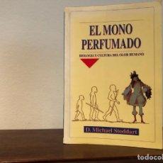 Libros de segunda mano: EL MONO PERFUMADO. BIOLOGIA Y CULTURA DEL OLOR HUMANO. D. MICHAEL STODDART.. Lote 204469257