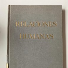 Libros de segunda mano: RELACIONES HUMANAS. COMISION NACIONAL DE PRODUCCION INDUSTRIAL. 2ª ED. MADRID, 1962.PAGS:210. Lote 205178358