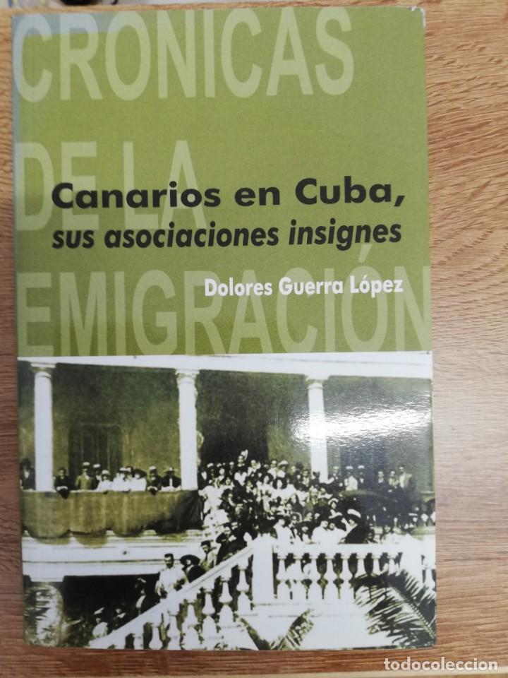 CANARIOS EN CUBA, SUS ASOCIACIONES INSIGNES. DOLORES GUERRA LÓPEZ (Libros de Segunda Mano - Pensamiento - Sociología)