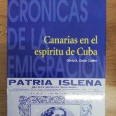 Libros de segunda mano: CANARIAS EN EL ESPÍRITU DE CUBA. OLIVIA A. CANO CASTRO. Lote 205315568