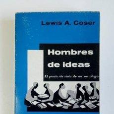 Libros de segunda mano: HOMBRES DE IDEAS. EL PUNTO DE VISTA DE UN SOCIÓLOGO.- LEWIS A. COSER (1968). Lote 205318130