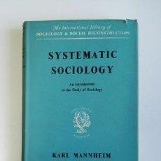 Libros de segunda mano: SYSTEMATIC SOCIOLOGY.- KARL MANNHEIM (1957). Lote 205319733