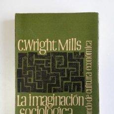 Libros de segunda mano: LA IMAGINACIÓN SOCIOLÓGICA.- C. WRIGHT MILLS (1961). Lote 205401818