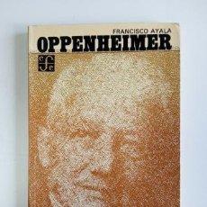 Libros de segunda mano: OPPENHEIMER.- FRANCISCO AYALA (1979). Lote 205441376