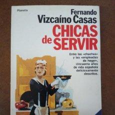 Libros de segunda mano: CHICAS DE SERVIR (FERNANDO VIZCAINO CASAS) PLANETA - MUY BUEN ESTADO - SUB01J. Lote 205557286