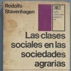Libros de segunda mano: LAS CLASES SOCIALES EN LAS SOCIEDADES AGRARIAS. STAVENHAGEN. Lote 205596573