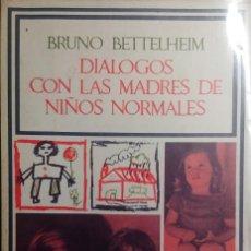 Libros de segunda mano: DIÁLOGOS CON LAS MADRES DE NIÑOS NORMALES / BRUNO BETTELHEM. BARRAL EDITORES, 1973.. Lote 205608092