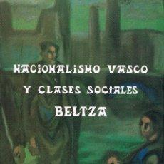 Libros de segunda mano: BELTZA / NACIONALISMO VASCO Y CLASES SOCIALES, VER INDICE. Lote 205662918