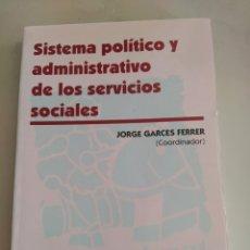 Libros de segunda mano: SISTEMA POLÍTICO Y ADMINISTRATIVO DE LOS SERVICIOS SOCIALES 1995 JORGE GARCES FERRER COORDINADOR. Lote 205696573