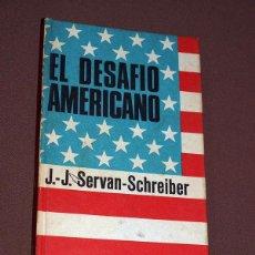 Libros de segunda mano: EL DESAFÍO AMERICANO. J. J. SERVAN SCHREIBER. PLAZA & JANÉS. BARCELONA, 1970. COLECCIÓN ROTATIVA.. Lote 205843245
