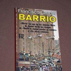 Libros de segunda mano: BARRIO. FRANCISCO CANDEL. PLAZA & JANÉS, 1979. COLECCIÓN ROTATIVA, 227. FOTOS DE LUIS VIADET. Lote 205847312