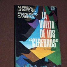 """Libros de segunda mano: LA VUELTA DE LOS """"CEREBROS"""". ALFREDO GÓMEZ GIL Y FRANCISCO CARENAS. PLAZA & JANÉS, 1976. ROTATIVA. Lote 205848875"""