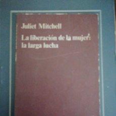 Livros em segunda mão: LA LIBERACIÓN DE LA MUJER. LA LARGA LUCHA JULIET MITCHELL ANAGRAMA. BARCELONA. 1966. .IN 8º M. Lote 205886220