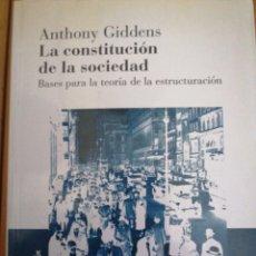 Libros de segunda mano: LA CONSTITUCION DE LA SOCIEDAD, BASES PARA LA TEORIA DE LA ESTRUCTURACION. ANTHONY GIDDENS. 2003 AM. Lote 205887215