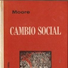 Libros de segunda mano: CAMBIO SOCIAL - MOORE, WILBERT E. 1966. Lote 206314781