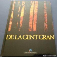 Libros de segunda mano: DE LA GENT GRAN - KAIRÓS 1985 - CATALÀ. Lote 206334310