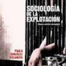 Libros de segunda mano: PABLO GONZALEZ CASANOVA - SOCIOLOGÍA DE LA EXPLOTACIÓN. Lote 206429952