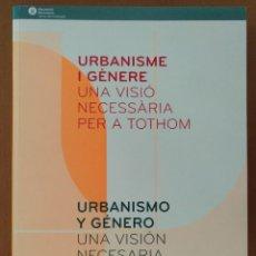 Libros de segunda mano: URBANISMO Y GENERO DIPUTACION DE BARCELONA 2006 TEXTO EN CASTELLANO Y CATALAN. Lote 206526205