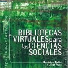 Libros de segunda mano: BIBLIOTECAS VIRTUALES PARA LAS CIENCIAS SOCIALES. Lote 206527418