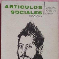 Libros de segunda mano: ARTÍCULOS SOCIALES – MARIANO JOSÉ DE LARRA (TAURUS, 1967) /// MACÍAS DONCEL DON ENRIQUE CONDE FERNÁN. Lote 206574268