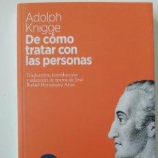 Libros de segunda mano: DE CÓMO TRATAR CON LAS PERSONAS - ADOLPH KNIGGE - ED. ARPA 2020. Lote 206757978