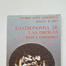 Libros de segunda mano: GASTRONOMÍA DE LAS DROGAS. USOS Y COSTUMBRES. ENRIQUE GALÁN SANTAMARÍA. LEE Y DISCUTE Nº 102. TDK193. Lote 206763732
