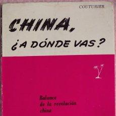 Libros de segunda mano: CHINA, ¿A DÓNDE VAS? – C. COUTURIER (ELER, 1964) /// ORIENTE ORIENTAL JAPÓN JAPONÉS ASIA ASIÁTICO. Lote 206764887