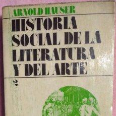 Libros de segunda mano: HISTORIA SOCIAL DE LA LITERATURA Y DEL ARTE, VOL. II – ARNOLD HAUSER (GUADARRAMA, 1974) / SOCIOLOGÍA. Lote 206779768