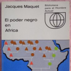 Libros de segunda mano: EL PODER NEGRO EN ÁFRICA – JACQUES MAQUET (GUADARRAMA, 1971) // COLONIALISMO COLONIAL RACISMO EUROPA. Lote 206999905