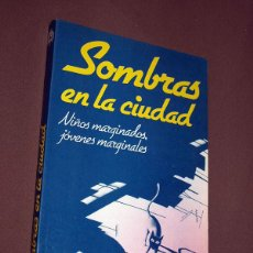 Libros de segunda mano: SOMBRAS EN LA CIUDAD. NIÑOS MARGINADOS, JÓVENES MARGINALES. LÓPEZ JIMÉNEZ. DIBUJOS STRADER, LAHUERTA. Lote 207016660