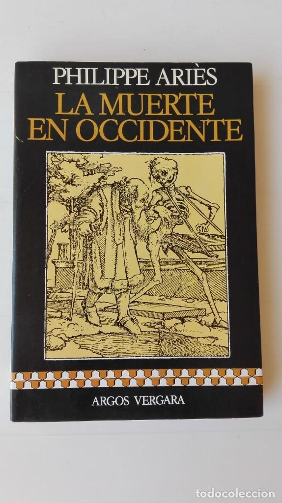 LA MUERTE EN OCCIDENTE. AUTOR: PHILIPPE ARIÈS (Libros de Segunda Mano - Pensamiento - Sociología)