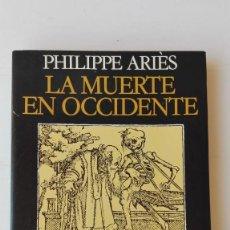 Libros de segunda mano: LA MUERTE EN OCCIDENTE. AUTOR: PHILIPPE ARIÈS. Lote 207028662