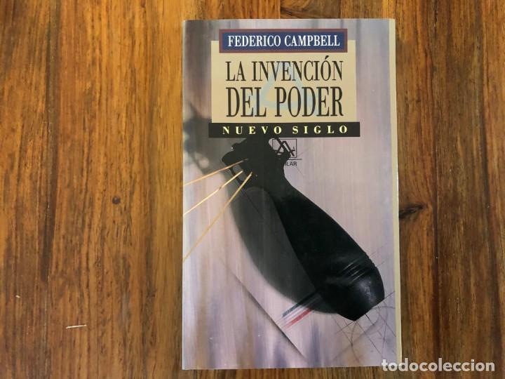 LA INVENCIÓN DEL PODER. FEDERICO CAMPBELL. NUEVO SIGLO AGUILAR. (Libros de Segunda Mano - Pensamiento - Sociología)
