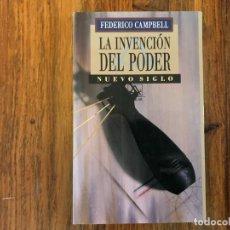 Libros de segunda mano: LA INVENCIÓN DEL PODER. FEDERICO CAMPBELL. NUEVO SIGLO AGUILAR.. Lote 207035646