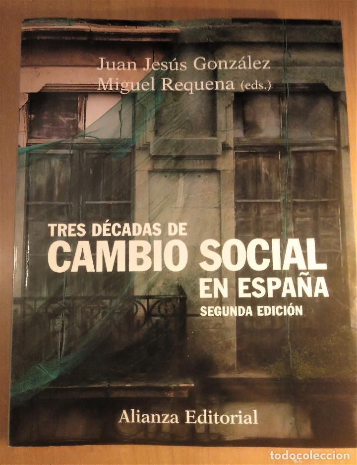 TRES DÉCADAS DE CAMBIO SOCIAL EN ESPAÑA, GONZÁLEZ/REQUENA (EDS.), 2008 (Libros de Segunda Mano - Pensamiento - Sociología)