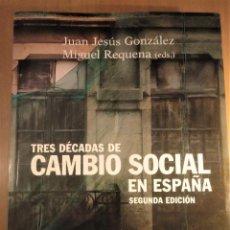 Libros de segunda mano: TRES DÉCADAS DE CAMBIO SOCIAL EN ESPAÑA, GONZÁLEZ/REQUENA (EDS.), 2008. Lote 207038962