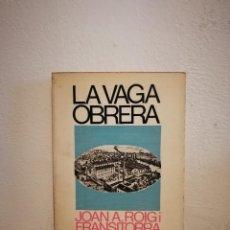 Libros de segunda mano: LIBRO - LA VAGA OBRERA - SOCIOLOGIA - JOAN ROIG I FRANSITORRA - EN CATALAN. Lote 207354117